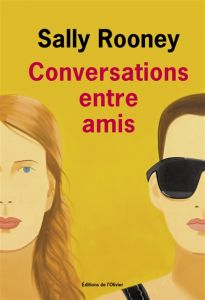 Conversations entre amis - Sally Rooney
